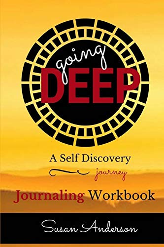 9781537225470: Going Deep: A Self Discovery Journey
