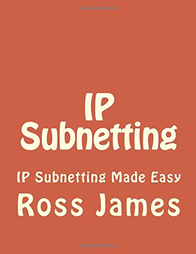 9781537229317: IP Subnetting: IP Subnetting Made Easy (CCNA, Networking, IT Security, ITSM, Ip Subnetting) (Volume 1)