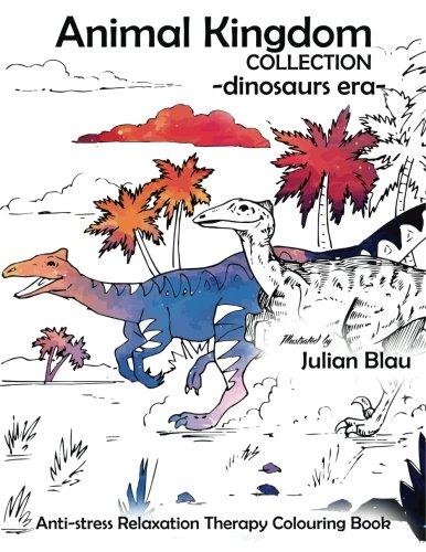 9781537232454: 4: Animal Kingdom Collection - Dinosaurs Era: Anti-estres y técnicas de relajacion Terapia del libro de colorear ( para adultos y ninos ) Todos los tipos de dinosaurios: Volume 4