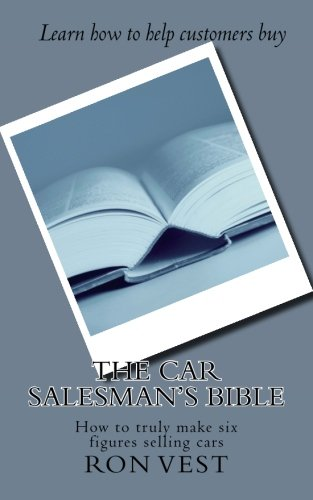 9781537235523: The Car Salesman's Bible: How to truly make six figures selling cars