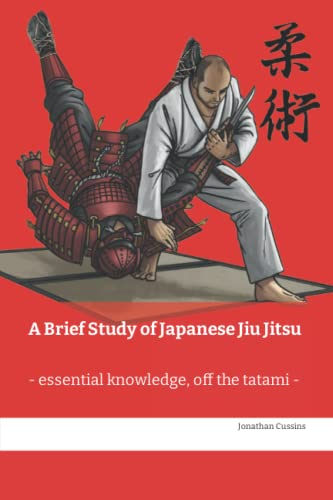 9781537235677: A Brief Study of Japanese Jiu Jitsu: - essential knowledge off the tatami -