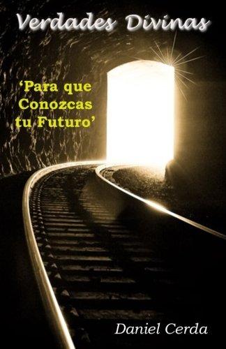 9781537235813: Verdades Divinas: Para que Conozcas tu Futuro (Spanish Edition)