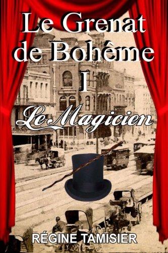 9781537236032: LE GRENAT DE BOHEME Le Magicien (Volume 1) (French Edition)