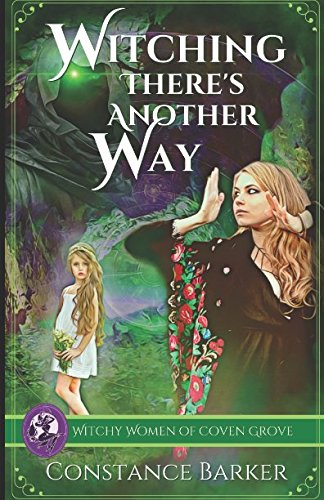 9781537236919: Witching There's Another Way (Witchy Women of Coven Grove) (Volume 4)