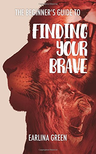 9781537239699: The Beginner's Guide to Finding Your Brave