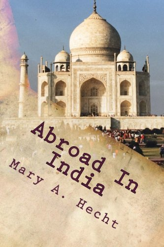 Abroad in India: Mary A Hecht