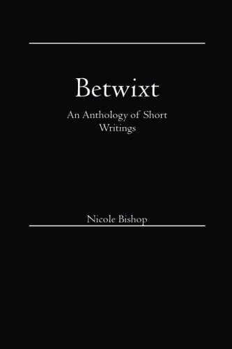 9781537240671: Betwixt: An Anthology of Short Writings