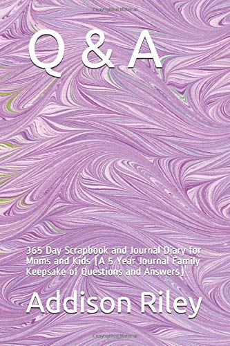 9781537243597: Q & A: 365 Day Scrapbook and Journal Diary for Moms and Kids (A 5 Year Journal Family Keepsake of Questions and Answers)
