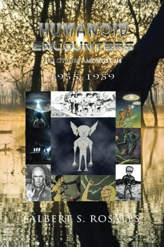 9781537245751: Humanoid Encounters 1955-1959: The Others amongst Us
