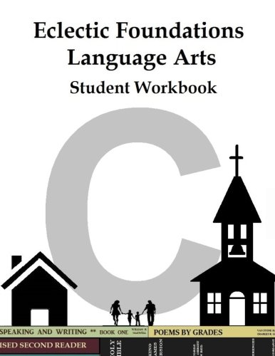 9781537246079: Eclectic Foundations Language Arts Student Workbook Level C