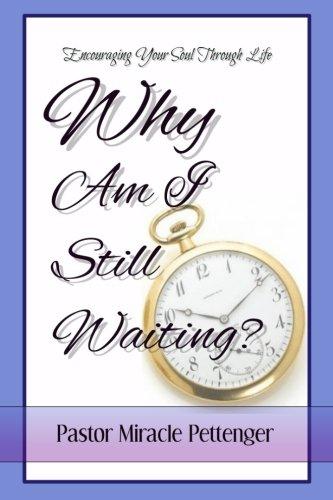 9781537246246: Why Am I Still Waiting?: Encouraging Your Soul Through Life