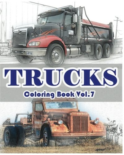 9781537250304: Trucks Coloring Book Vol.7: Trucks Grayscale coloring books for adults Relaxation Art Therapy for Busy People (Adult Coloring Books Series, grayscale fantasy coloring books) (Volume 7)