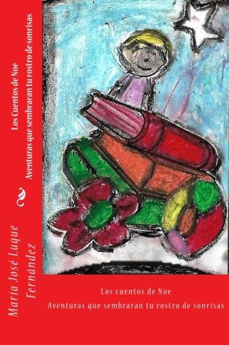9781537255651: Los Cuentos de Noe: Aventuras que sembraran tu rostro de sonrisas (Spanish Edition)