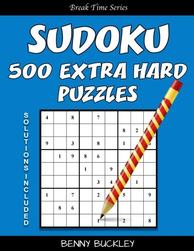 9781537256399: Sudoku 500 Extra Hard Puzzles. Solutions Included: A Break Time Series Book (Volume 8)