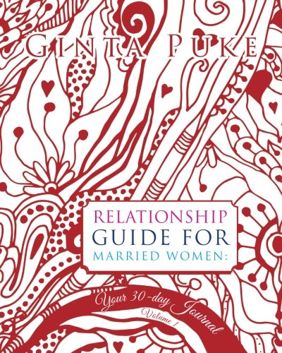 9781537259062: Relationship Guide For Married Women: Your 30-Day Journal (90-Day Relationship Guide Journal For Married Women) (Volume 1)