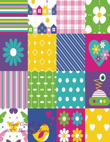 9781537260211: Cute Colorful Quilt 2017 Monthly Planner: 16 Month August 2016-December 2017 Academic Calendar with Large 8.5x11 Pages