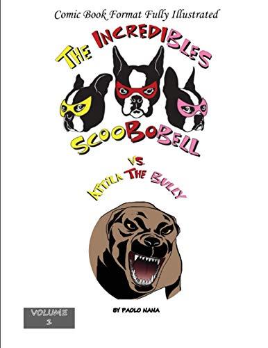 9781537263267: The Incredibles SCOOBOBELL vs Attila the bully: The Incredibles SCOOBOBELL vs Attila the bully (Volume 1)