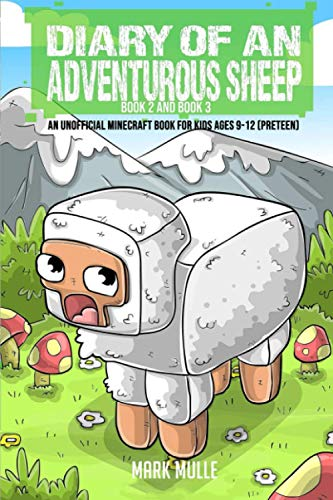 9781537270029: Diary of an Adventurous Sheep, Book 2 and Book 3(An Unofficial Minecraft Book for Kids Ages 9 - 12 (Preteen)
