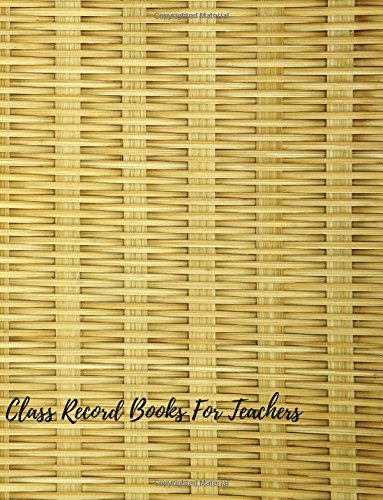 9781537272993: Class Record Books For Teachers: Record Notebook/Pad For Teachers. With Attendance Sheets, Grading Sheets And More. 35 Names. 8.5in by 11in. 102 Pages (Teaching Resources)