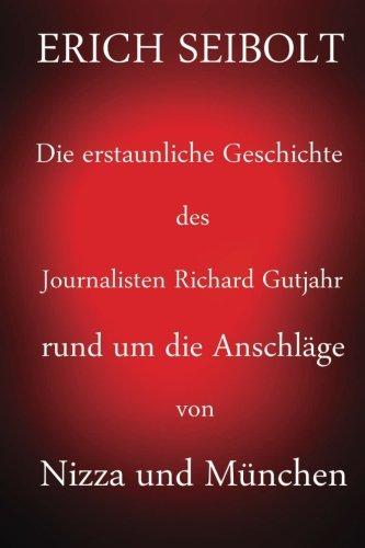 9781537273112: Die erstaunliche Geschichte des Journalisten Richard Gutjahr rund um die Anschläge von Nizza und München