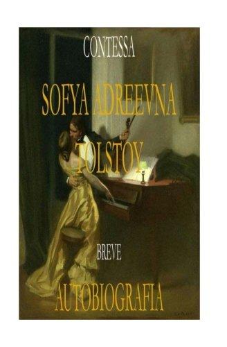9781537273365: Contessa Sofya Andreevna Tolstoy: Breve Autobiografia