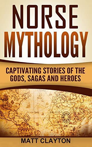 9781537277523: Norse Mythology: Captivating Stories of the Gods, Sagas and Heroes