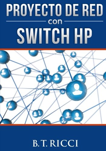 9781537278001: Proyecto de Red con Switch HP