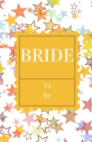 9781537282534: Bride To Be: Stars, Keepsake, Guest book, Memory book, Message book, Journal, Notebook to write or draw in, women, mothers, bridesmaids, girls, ... black & White pages 5.5X8.5in (Volume 6)