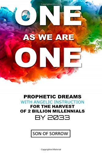 9781537283661: One As We Are One: Prophetic Dreams With Angelic Instruction