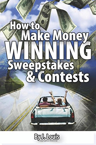 9781537284071: How to Make Money Winning Sweepstakes and Contests