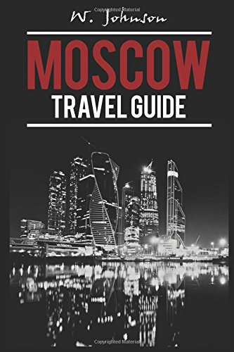 9781537288758: Moscow: Moscow Travel Guide: Volume 1 (Moscow Travel Guide, Russian History)