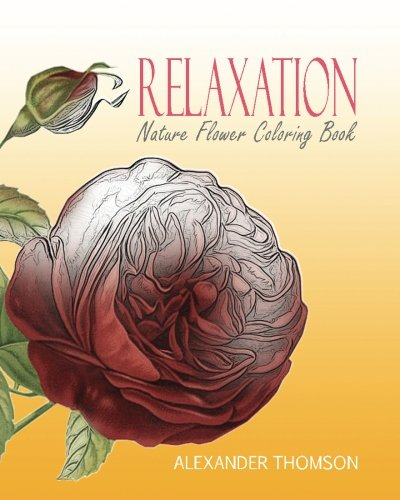 9781537289748: RELAXATION : NATURE FLOWER COLORING BOOK - Vol.6: Flowers & Landscapes Coloring Books for Grown-Ups (Volume 6)