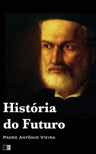 9781537293585: História do Futuro