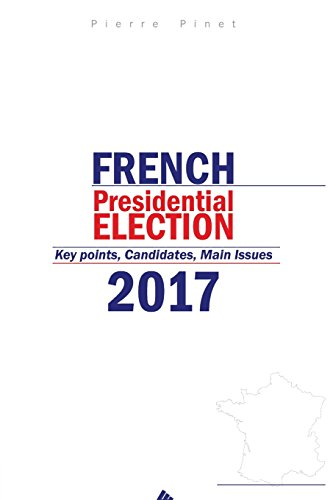 9781537294735: French Presidential Election 2017: Key points, Candidates, Main issues