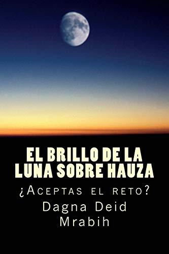 9781537296159: Mientras la luna brilla sobre Hauza: ¿Aceptas el reto? (Spanish Edition)