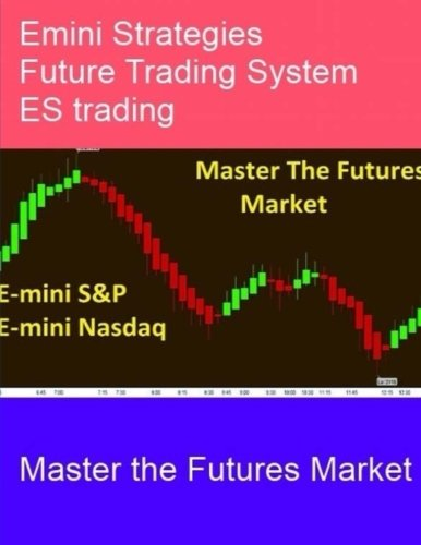 9781537296234: Emini Strategies Future Trading System: Master the Futures Market