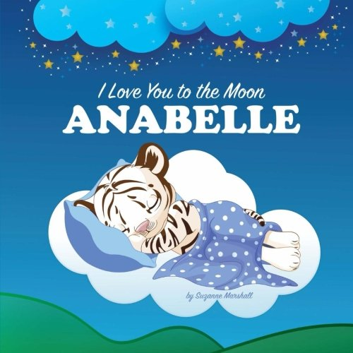 9781537296425: I Love You to the Moon, Anabelle: Personalized Books, Bedtime Stories, Goodnight Poems (Personalized Children's Books, Bedtime Story, Personalized Baby Books)