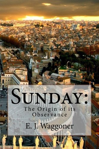 9781537299402: Sunday: The Origin of Its Observance