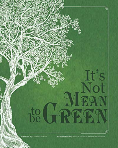 9781537300658: It's Not Mean to be Green