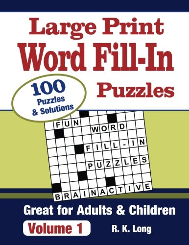 9781537304236: Large Print Word Fill-In Puzzles, Volume 1: 100 Full-Page Word Fill-In Puzzles, Great for Adults & Children