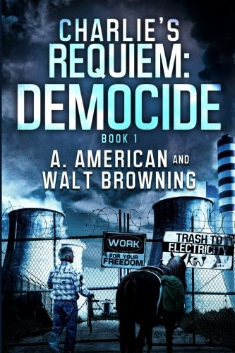 Charlie's Requiem: Democide: Walt Browning