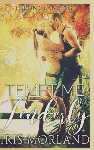 9781537305264: Tempt Me Tenderly (Heron's Landing Book 2) (Volume 2)