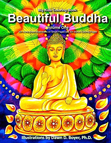 Big Kids Coloring Book: Beautiful Buddha, Vol. One: 50+ Illustrations of Buddha on Single Sided ...