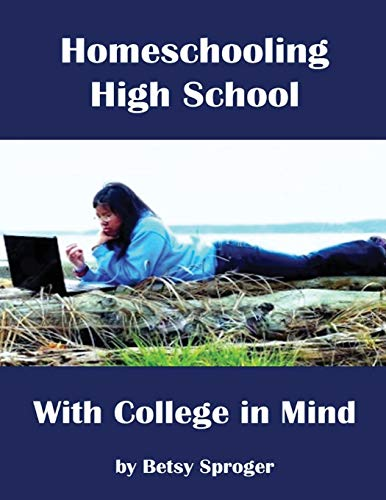 9781537307435: Homeschooling High School with College in Mind