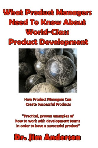 9781537307985: What Product Managers Need To Know About World-Class Product Development: How Product Managers Can Create Successful Products