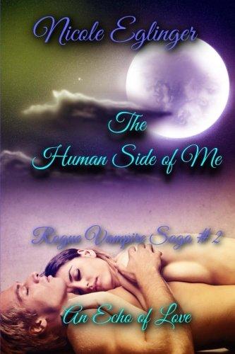 9781537309637: The Human Side of Me: Rogue Vampire Saga #2: Rogue Vampire Saga #2 (Volume 2)