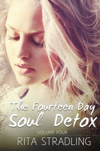 9781537310909: The Fourteen Day Soul Detox, Volume Four (Volume 4)