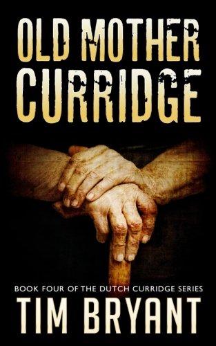 9781537314846: Old Mother Curridge (The Dutch Curridge Series) (Volume 4)