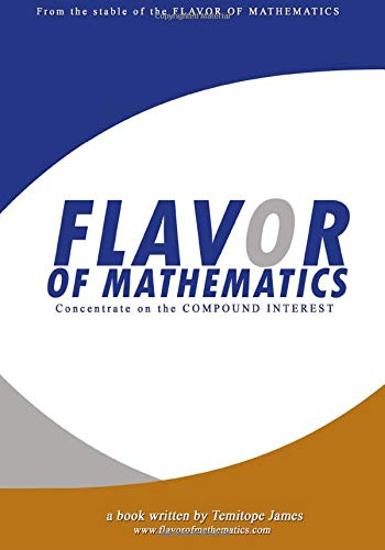 Concentrate on the Compound Interest: Flavor Of: Temitope James