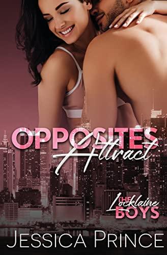Opposites Attract (The Locklaine Boys) (Volume 2): Jessica Prince